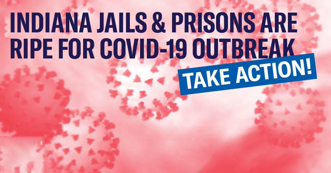 COVID virus cells with words Indiana jails and prisons are ripe for covid outbreak. take action.