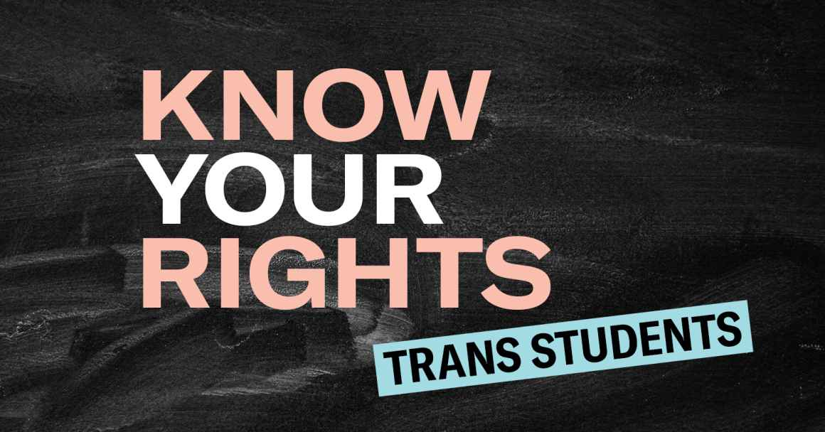 Know Your Rights: Trans Students