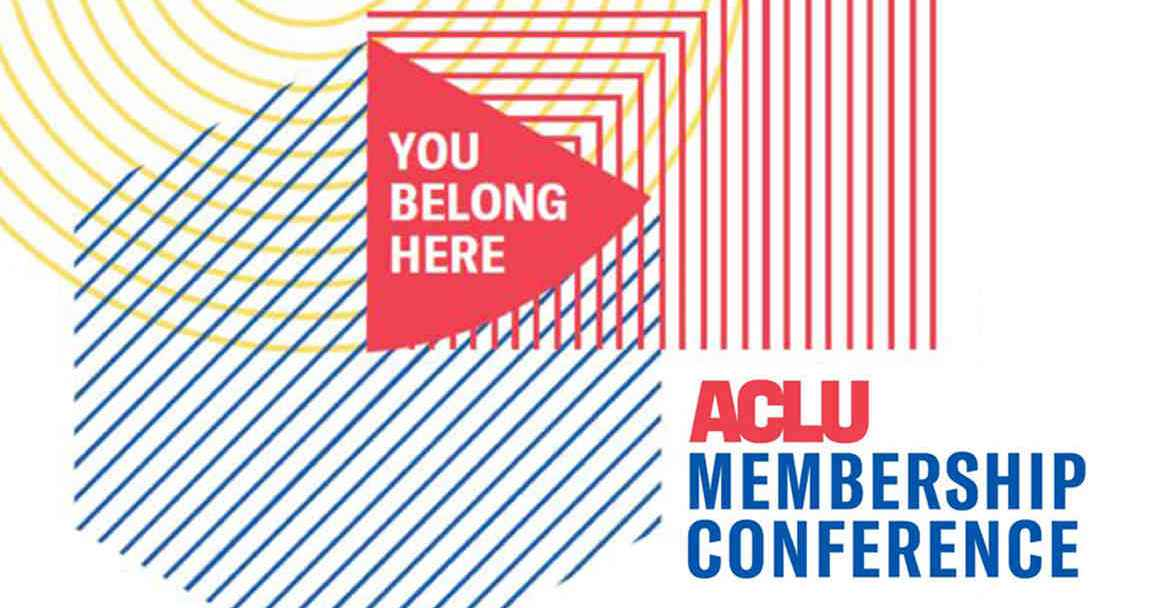 You Belong Here ACLU Membership Conference